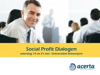 Social Profit Dialogen zaterdag 14 en 21 mei - Universiteit Antwerpen