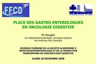 L'HGE a un role majeur à toutes les étapes de la prise en charge des cancers digestifs
