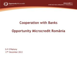 Cooperation with Banks Opportunity Microcredit România