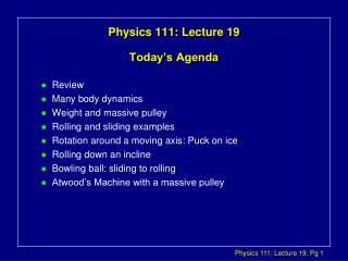 Physics 111: Lecture 19 Today's Agenda