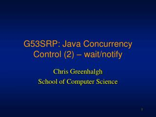 G53SRP: Java Concurrency Control 2   wait