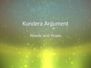 Kundera Argument