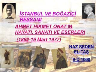AHMET HİKMET ONAT 'IN  HAYATI, SANATI VE ESERLERİ