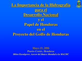 La Importancia de la Hidrograf a para el  Desarrollo Nacional y el  Papel de Honduras en el  Proyecto del Golfo de Hondu