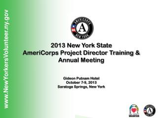 2013 New York State  AmeriCorps Project Director Training & Annual Meeting Gideon Putnam Hotel