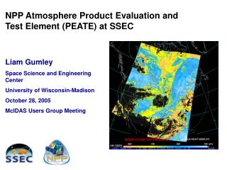 NPP Atmosphere Product Evaluation and Test Element (PEATE) at SSEC