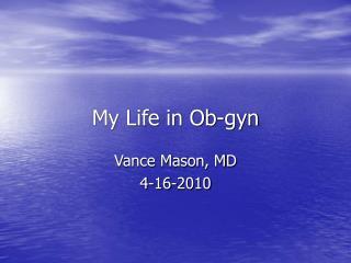 My Life in Ob-gyn