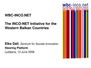 WBC-INCO.NET The INCO-NET Initiative for the Western Balkan Countries