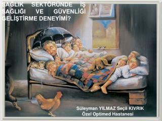 Süleyman YILMAZ Seçil KIVRIK Özel Optimed Hastanesi