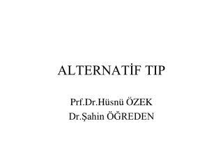 ALTERNAT?F TIP