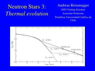 Neutron Stars 3:  Thermal evolution