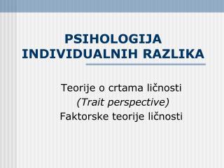 PSIHOLOGIJA INDIVIDUALNIH RAZLIKA