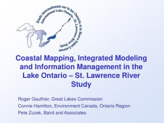 Roger Gauthier, Great Lakes Commission Connie Hamilton, Environment Canada, Ontario Region