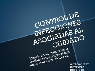 CONTROL DE INFECCIONES ASOCIADAS AL CUIDADO