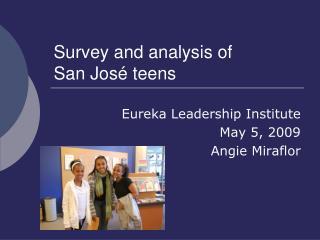 Survey and analysis of  San Jos  teens