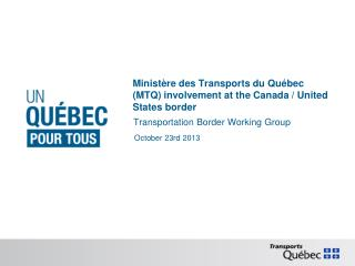 Ministère des Transports du Québec (MTQ) involvement at the Canada / United States border