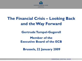 The Financial Crisis – Looking Back and the Way Forward