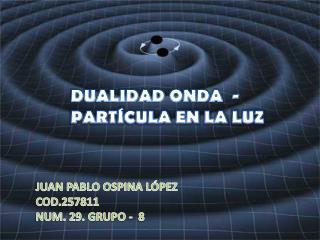 JUAN PABLO OSPINA LÓPEZ COD.257811 NUM. 29. GRUPO -  8