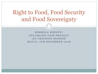 Right to Food, Food Security and Food Sovereignty