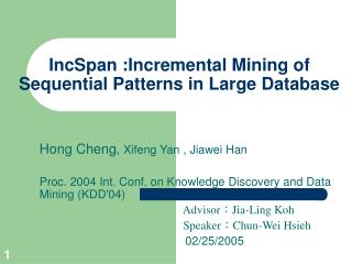 IncSpan :Incremental Mining of Sequential Patterns in Large Database