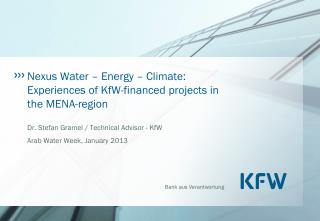 Nexus Water � Energy � Climate: Experiences of KfW-financed projects in the MENA-region