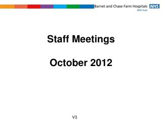 Staff Meetings October 2012