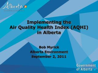 Implementing the Air Quality Health Index (AQHI) in Alberta
