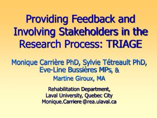 Providing Feedback and Involving Stakeholders in the Research Process: TRIAGE