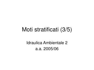 Moti stratificati (3/5)