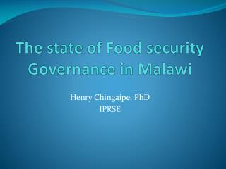 The state of Food security Governance in Malawi