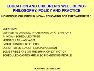 EDUCATION AND CHILDREN�S WELL BEING:- PHILOSOPHY, POLICY AND PRACTICE