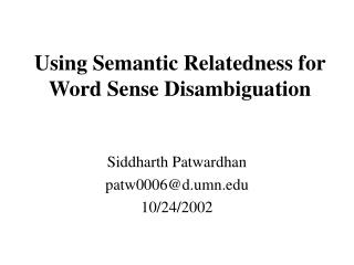 Using Semantic Relatedness for Word Sense Disambiguation