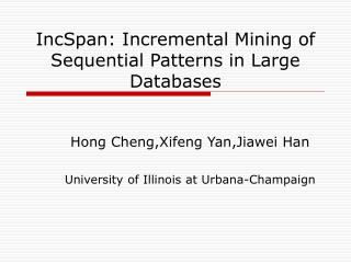 IncSpan: Incremental Mining of Sequential Patterns in Large Databases
