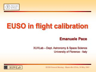 Emanuele Pace XUVLab – Dept. Astronomy & Space Science University of Florence - Italy