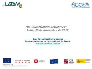 """""""ReuniónMultiStakeHolders"""" Lima . 29 de Noviembre de 2012"""