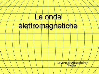 Le onde elettromagnetiche