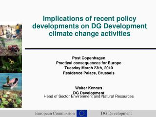 Implications of recent policy developments on DG Development climate change activities