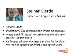 Steinar Gjerde  - lærer ved Fagskolen i  G jøvik