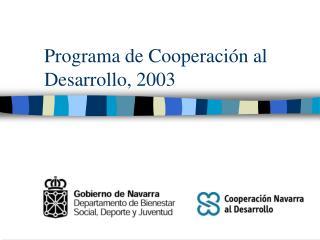 Programa de Cooperación al Desarrollo, 2003