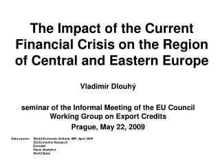 The Impact of the Current Financial Crisis on the Region of Central and Eastern Europe