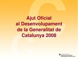 Ajut Oficial  al Desenvolupament  de la Generalitat de Catalunya 2008