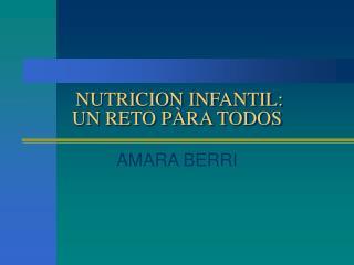 NUTRICION INFANTIL:  UN RETO PÀRA TODOS
