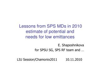 Lessons from  SPS  MDs  in 2010 estimate  of  potential  and  needs  for  low emittances