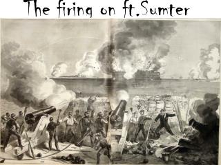 The firing on ft.Sumter