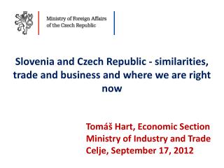 Tomáš Hart,  Economic Section Ministry  of Industry  and  Trade Celje ,  September  17, 2012