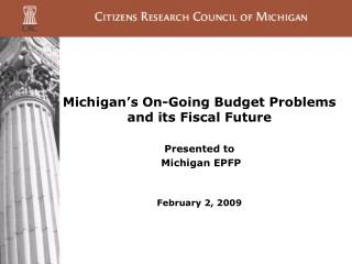Michigan's On-Going Budget Problems and its Fiscal Future