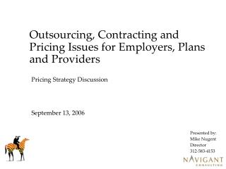 Outsourcing, Contracting and Pricing Issues for Employers, Plans and Providers