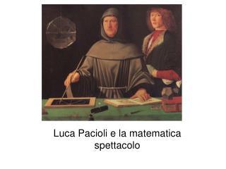Luca Pacioli e la matematica spettacolo