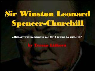 Sir Winston Leonard Spencer-Churchill