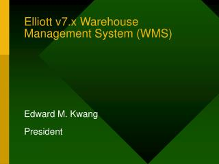 Elliott v7.x Warehouse Management System WMS